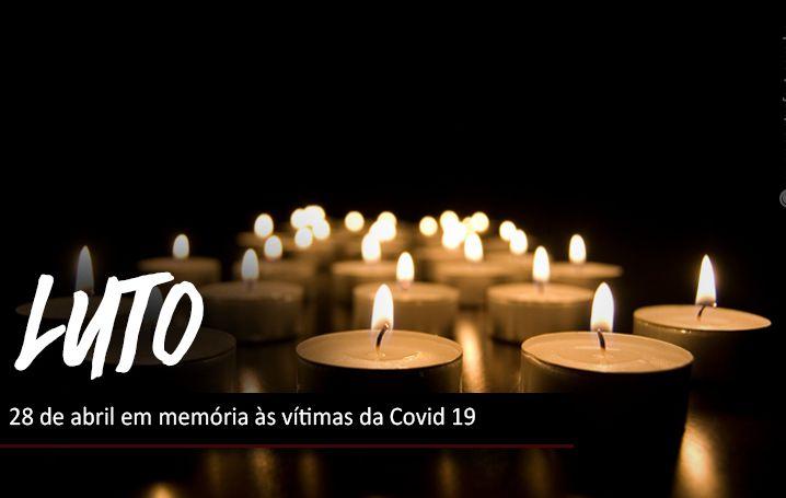 28 de abril em memória às vítimas da Covid 19