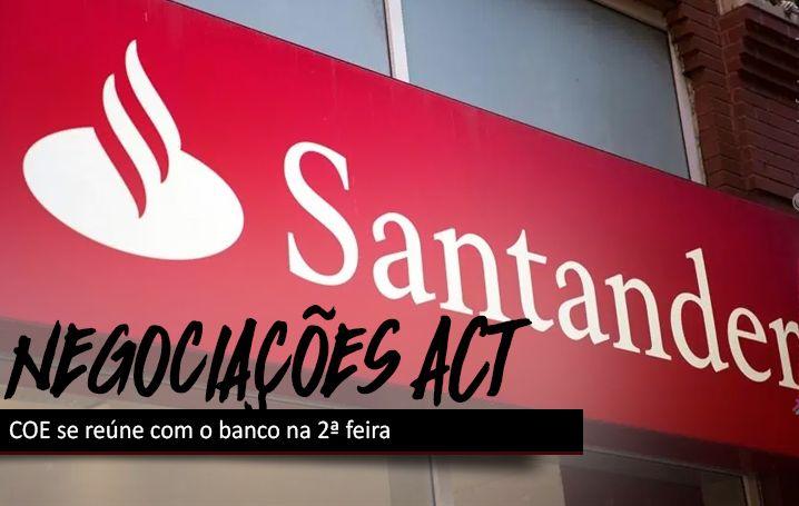 2ª feira (27) tem negociação com o Santander sobre ACT 2020