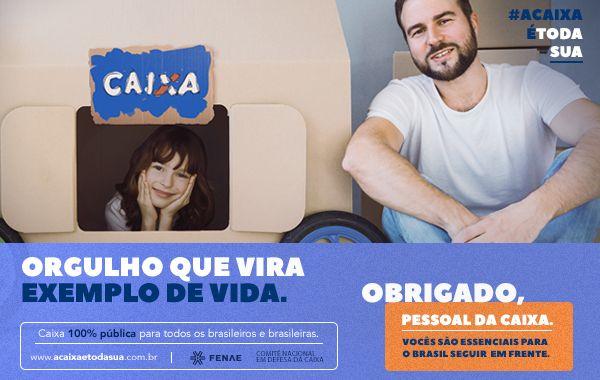 #ACAIXAÉTODASUA: campanha em rede nacional segue com valorização do empregado Caixa
