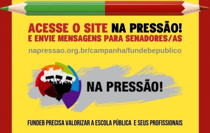 Acesse o NaPressão e participe da campanha pelo Fundeb que valoriza o ensino público