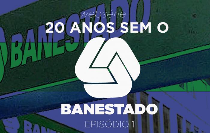 AO VIVO: Episódio 1 da websérie sobre os 20 anos da privatização do Banestado