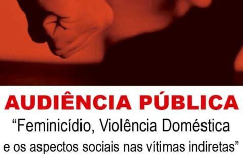 Audiência Pública irá debater violência doméstica e feminicídio