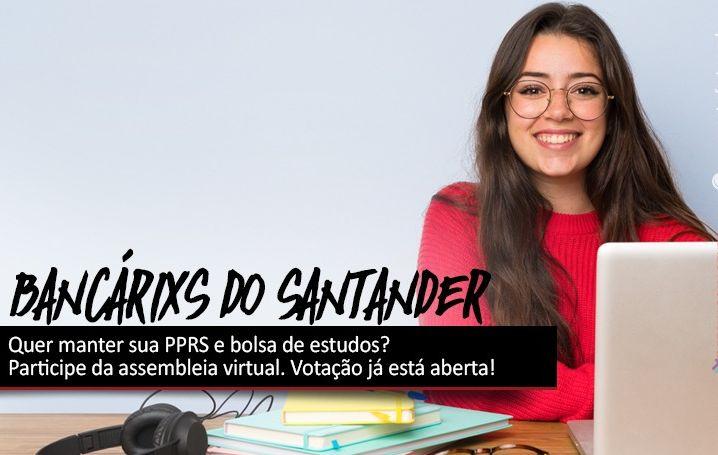 Bancário do Santander: Quer manter sua PPRS e bolsa de estudos?