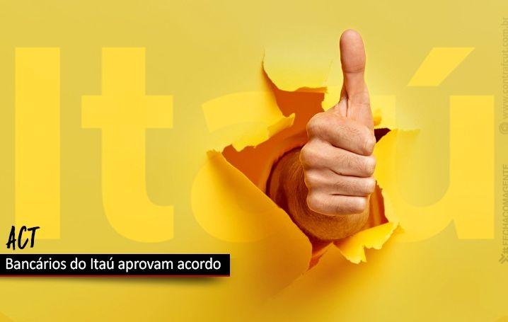 Bancários do Itaú aprovam ACT