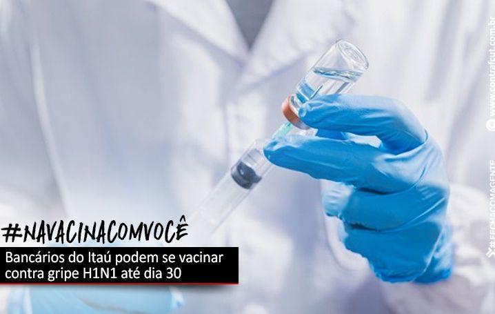 Bancários do Itaú podem se vacinar contra gripe H1N1 até dia 30