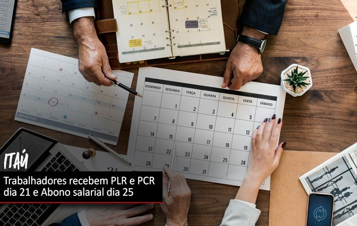 Bancários do Itaú recebem PLR e PCR dia 21 e Abono dia 25
