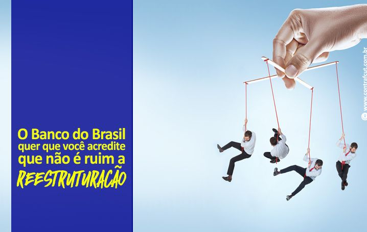 Banco do Brasil: Contraf-CUT analisa os principais pontos da reestruturação