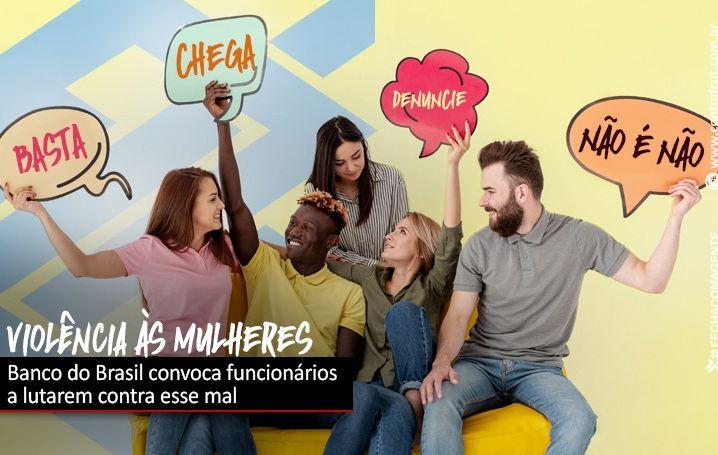 Banco do Brasil convoca funcionários a se engajarem na luta contra a violência às mulheres