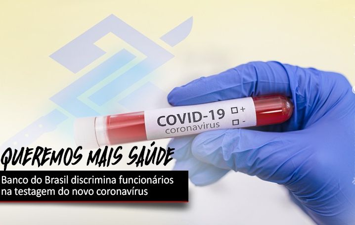 Banco do Brasil discrimina funcionários na testagem do novo coronavírus