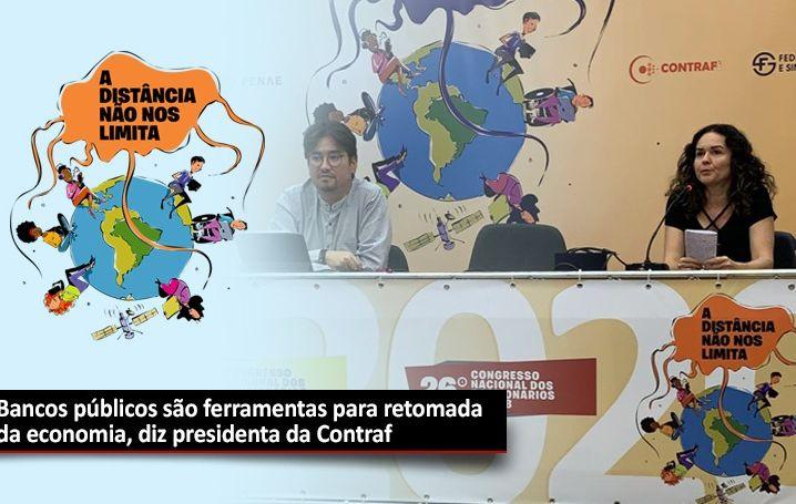 Bancos públicos são ferramentas para retomada da economia, diz presidenta da Contraf-CUT