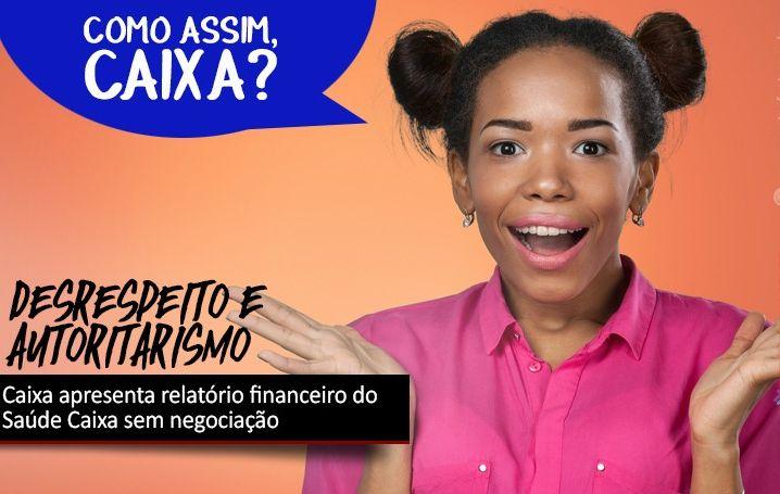 Caixa apresenta relatório financeiro do Saúde Caixa sem negociação
