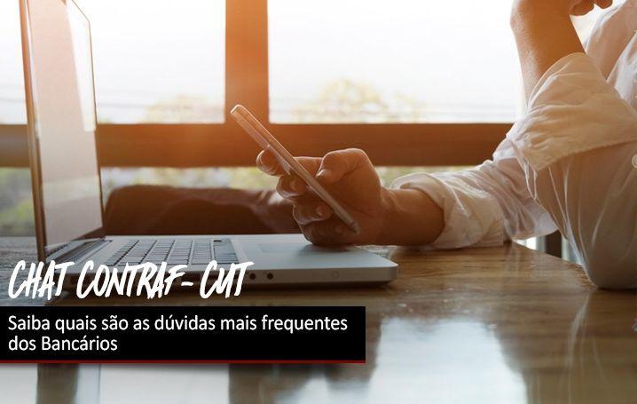 Chat da Contraf-CUT: saiba quais são as perguntas mais frequentes