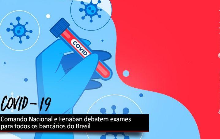 Comando Nacional e Fenaban debatem exames para todos os bancários do Brasil