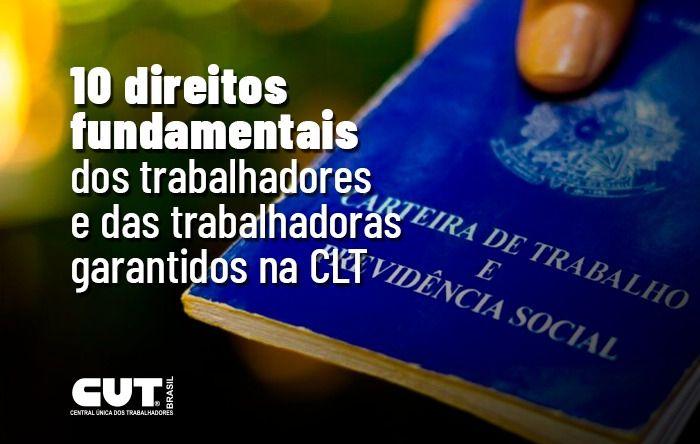 Confira 10 direitos fundamentais dos trabalhadores garantidos na CLT