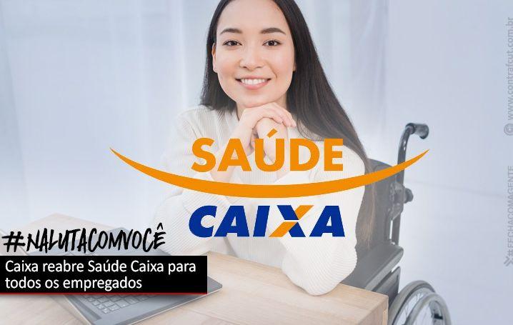 Conquista da Campanha Nacional 2020, Caixa reabre o Saúde Caixa para todos