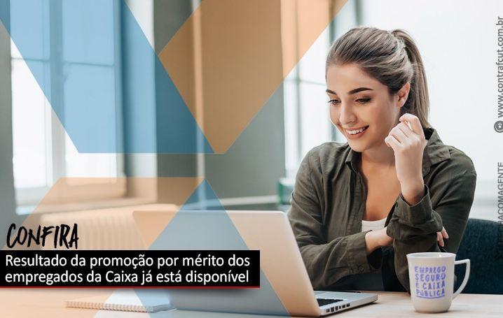 Consulta ao resultado da promoção por mérito dos empregados da Caixa está disponível nos sistemas corporativos