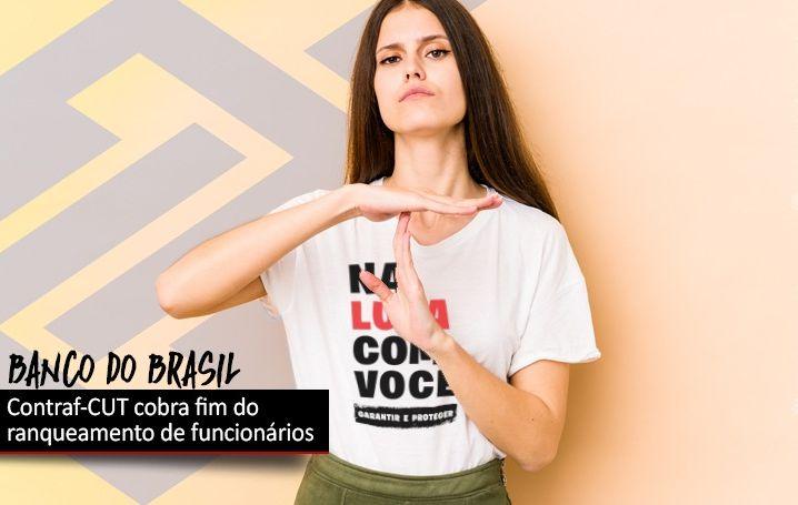 Contraf-CUT cobra fim do ranqueamento de funcionários do Banco do Brasil