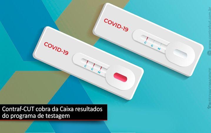 Contraf-CUT cobra informações sobre o programa de testagem para a Covid-19 da Caixa