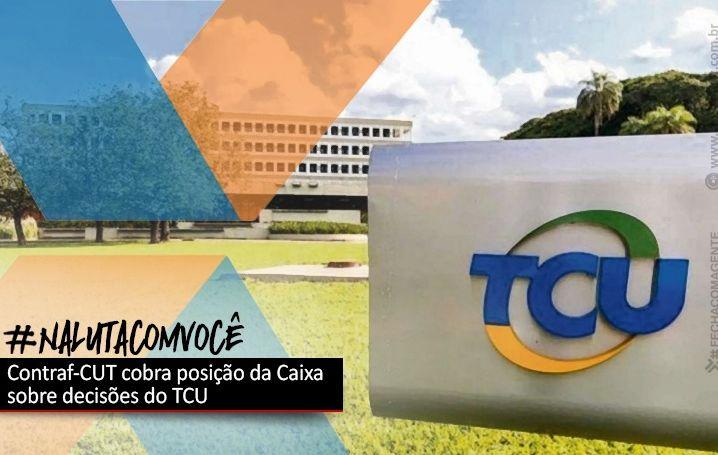 Contraf-CUT cobra posição da Caixa sobre decisões do TCU