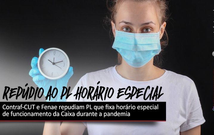 Contraf-CUT e Fenae repudiam PL que fixa horário especial de funcionamento da Caixa durante a pandemia