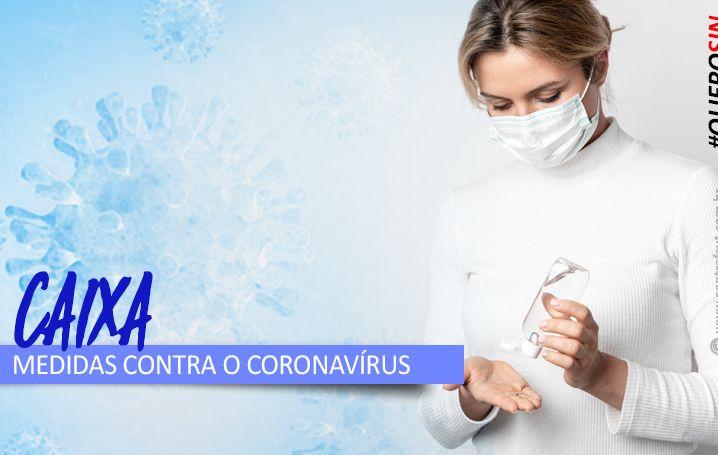 Contraf-CUT pede mais efetividade da Caixa nas ações contra o coronavírus