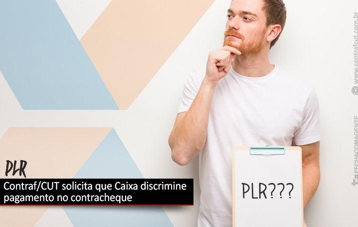 Contraf/CUT solicita que Caixa discrimine pagamento da PLR no contracheque