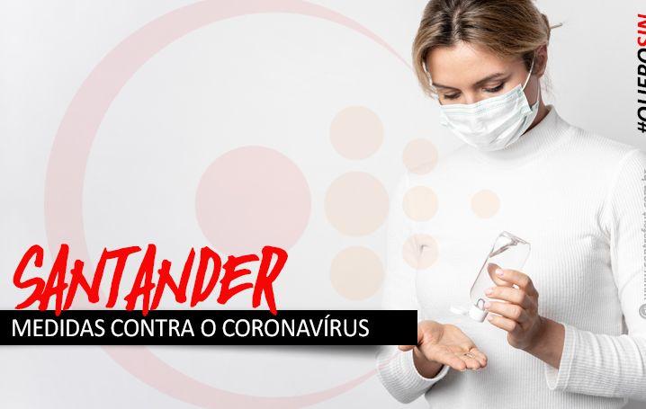 Coronavírus: Santander atende movimento sindical