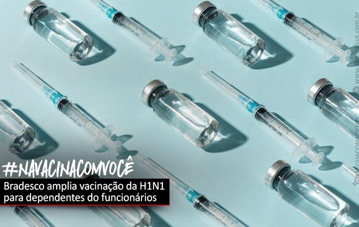 Depois de cobrança da COE, Bradesco amplia vacinação da H1N1 para dependentes