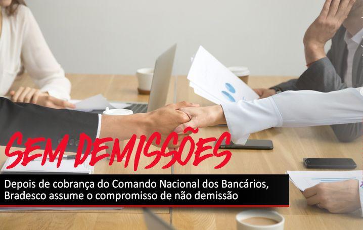 Depois de cobrança do Comando Nacional dos Bancários, Bradesco assume o compromisso de não demissão