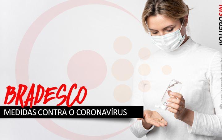 Depois de reivindicação do Comando Nacional, Bradesco anuncia medidas contra Coronavírus
