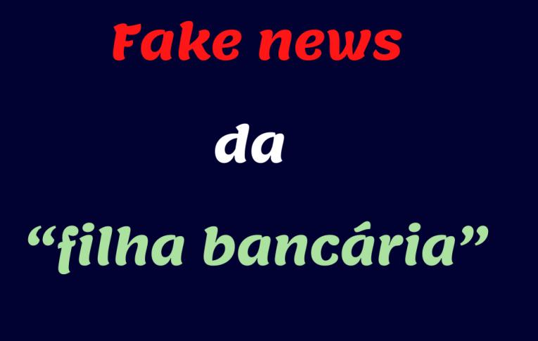 """Depois do """"porteiro do prédio"""", chegou a fake news da """"filha bancária"""" que se curou com cloroquina"""