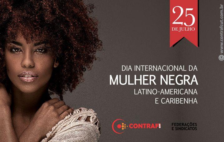 Dia da Mulher Negra Latino-Americana e Caribenha no Brasil tem como mote a resistência