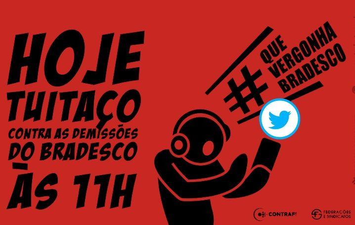 É hoje o tuitaço contra as demissões no Bradesco