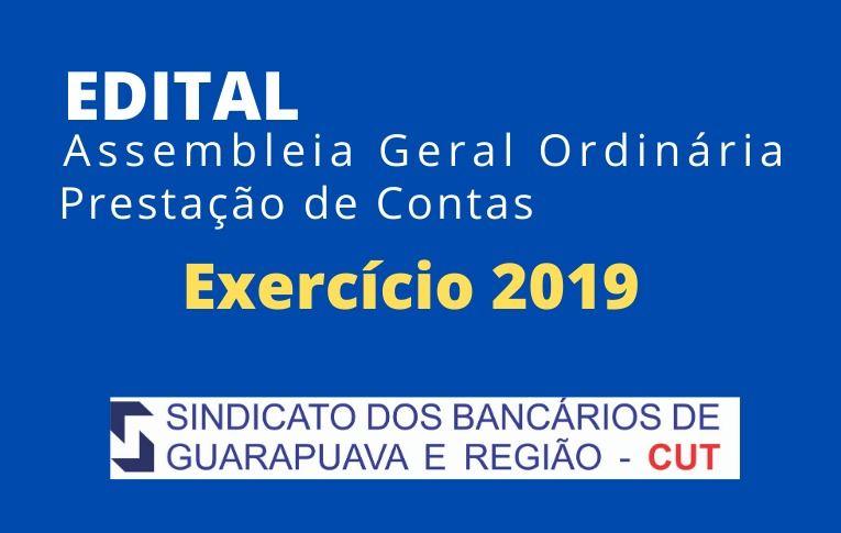 EDITAL ASSEMBLEIA GERAL ORDINÁRIA - PRESTAÇÃO DE CONTAS - EXERCÍCIO 2019 - SINDICATO DOS BANCÁRIOS DE GUARAPUAVA