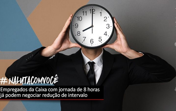 Empregados da Caixa com jornada de 8 horas já podem negociar redução de intervalo