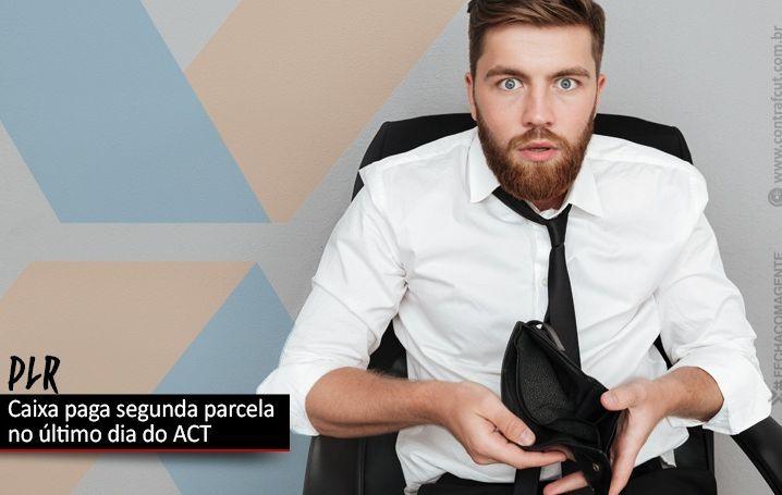 Empregados da Caixa podem receber segunda parcela da PLR no prazo final do ACT
