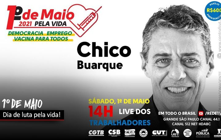 Este sábado terá 1º de Maio com Lula e Chico Buarque