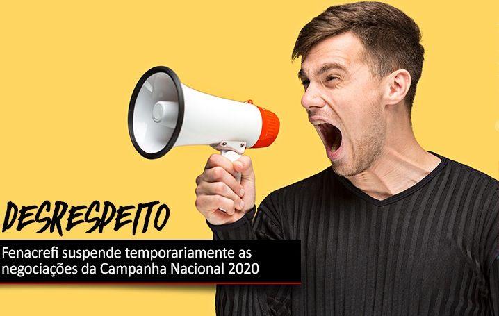 Fenacrefi suspende temporariamente as negociações da Campanha Nacional 2020