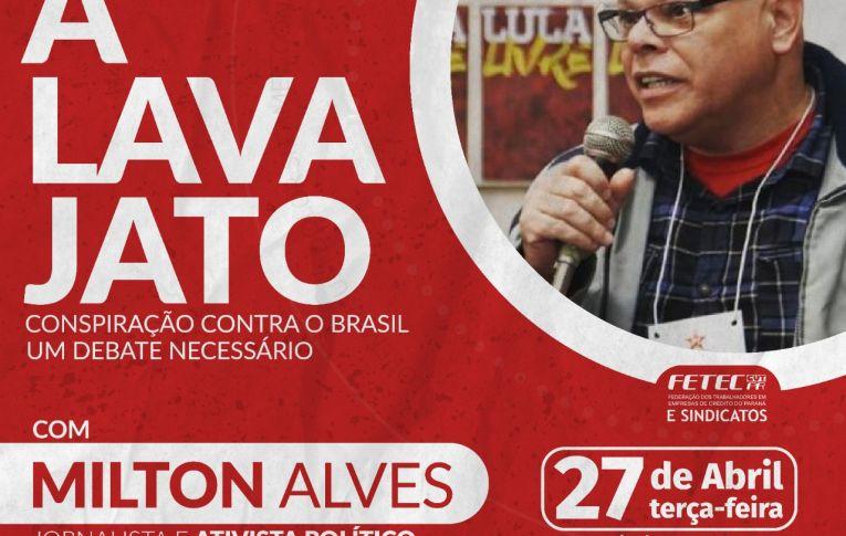 Fetec e sindicatos filiados promovem live sobre a Lava Jato