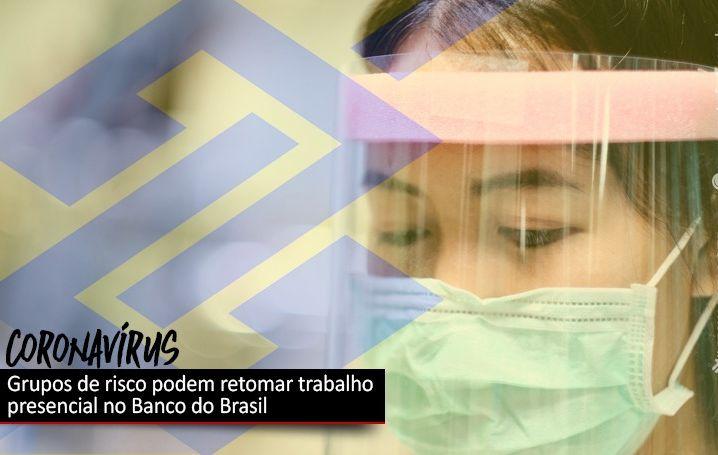Grupos de risco poderão voltar ao trabalho no Banco do Brasil
