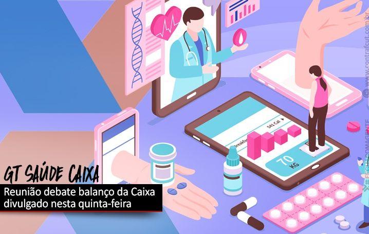 GT Saúde Caixa discutiu balanço da Caixa e custeio do plano nesta quinta-feira (18)
