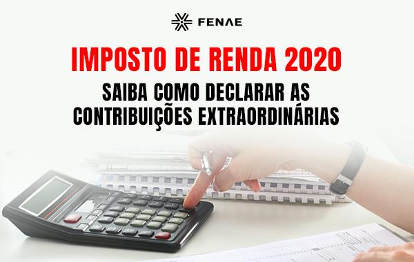 Imposto de Renda 2020: saiba como declarar as contribuições extraordinárias