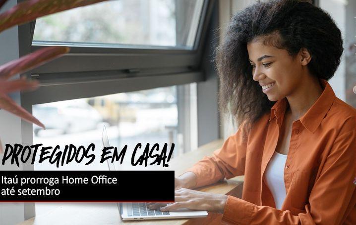 Itaú prorroga Home Office até setembro
