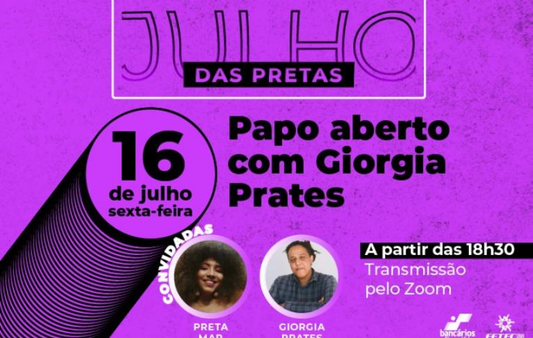 Julho das Pretas traz papo aberto com Giorgia Prates
