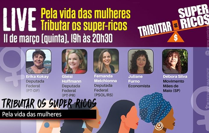 Live nesta 5ª feira (11) destaca injustiça tributária e gênero