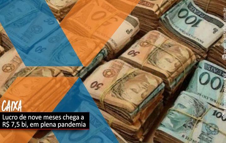 Lucro da Caixa chega aos R$ 7,5 bilhões em nove meses