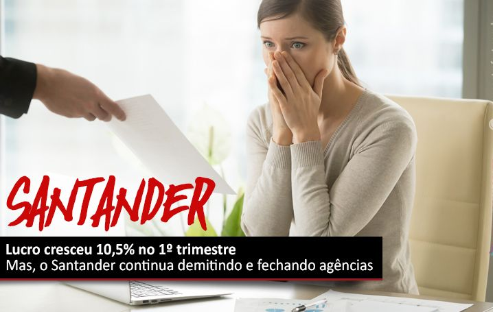 Lucro do Santander cresce 10,5% no 1º trimestre e chega aos R$ 3,85 bilhões