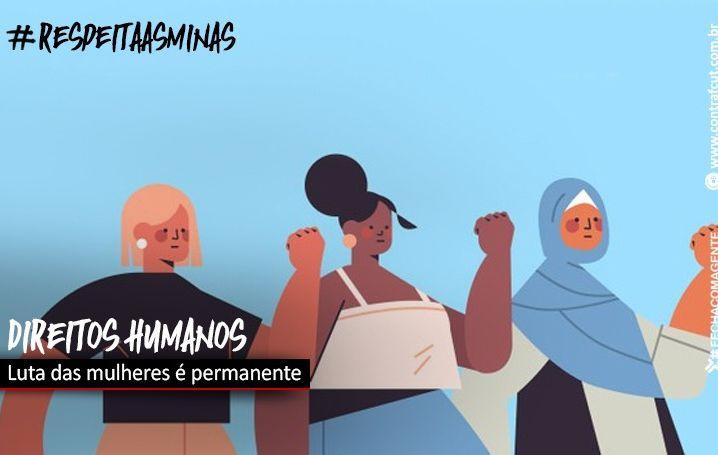 Luta das mulheres por direitos humanos é permanente