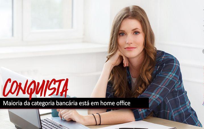 Maioria da categoria bancária está em home office