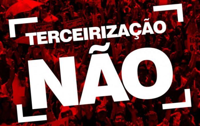 Não a Terceirização, projeto pode ser votado nesta terça 21/03